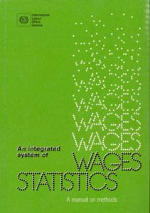 An integrated framework for wages statistics: A manual on methods