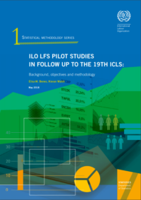 ILO LFS pilot studies in follow up to the 19th ICLS: Background, objectives and methodology