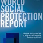 World Social Protection Report 2017-19: Universal social protection to achieve the Sustainable Development Goals