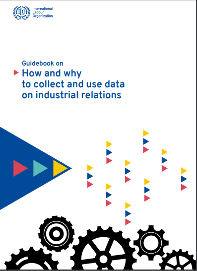 Guidebook on how and why to collect and use data on industrial relations