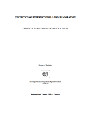 Statistics on international labour migration: A review of sources and methodological issues