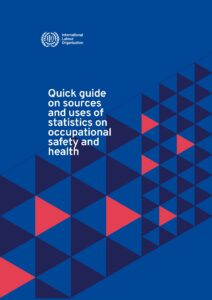Quick Guide on sources and uses of statistics on occupational safety and health